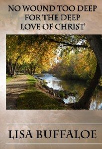 No Wound Too Deep For The Deep Love of Christ front cover .