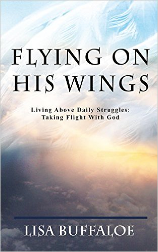 Flying on His Wings by Lisa Buffaloe
