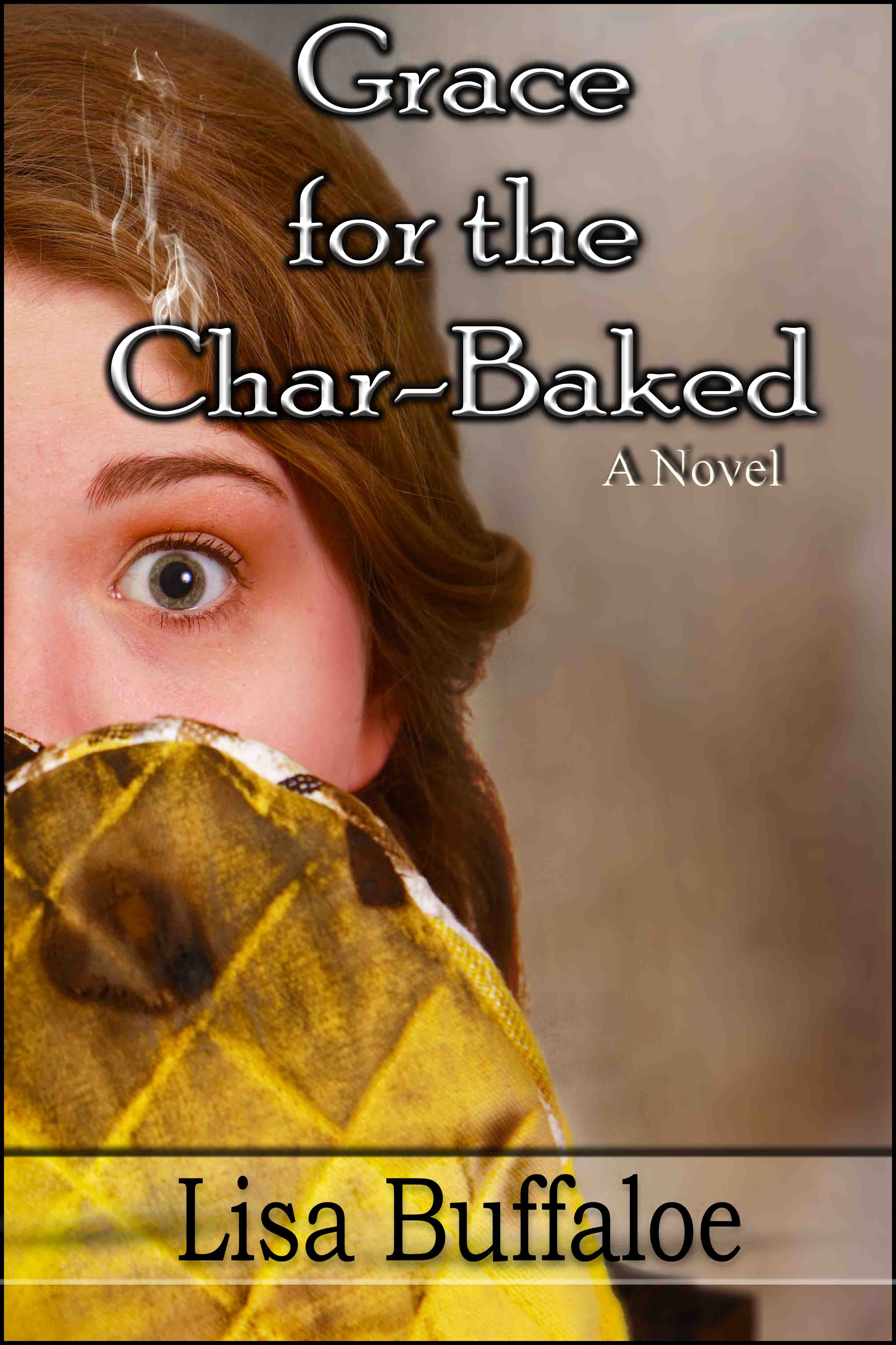 Grace for the Char-Baked by Lisa Buffaloe