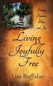 Living Joyfully Free by Lisa Buffaloe