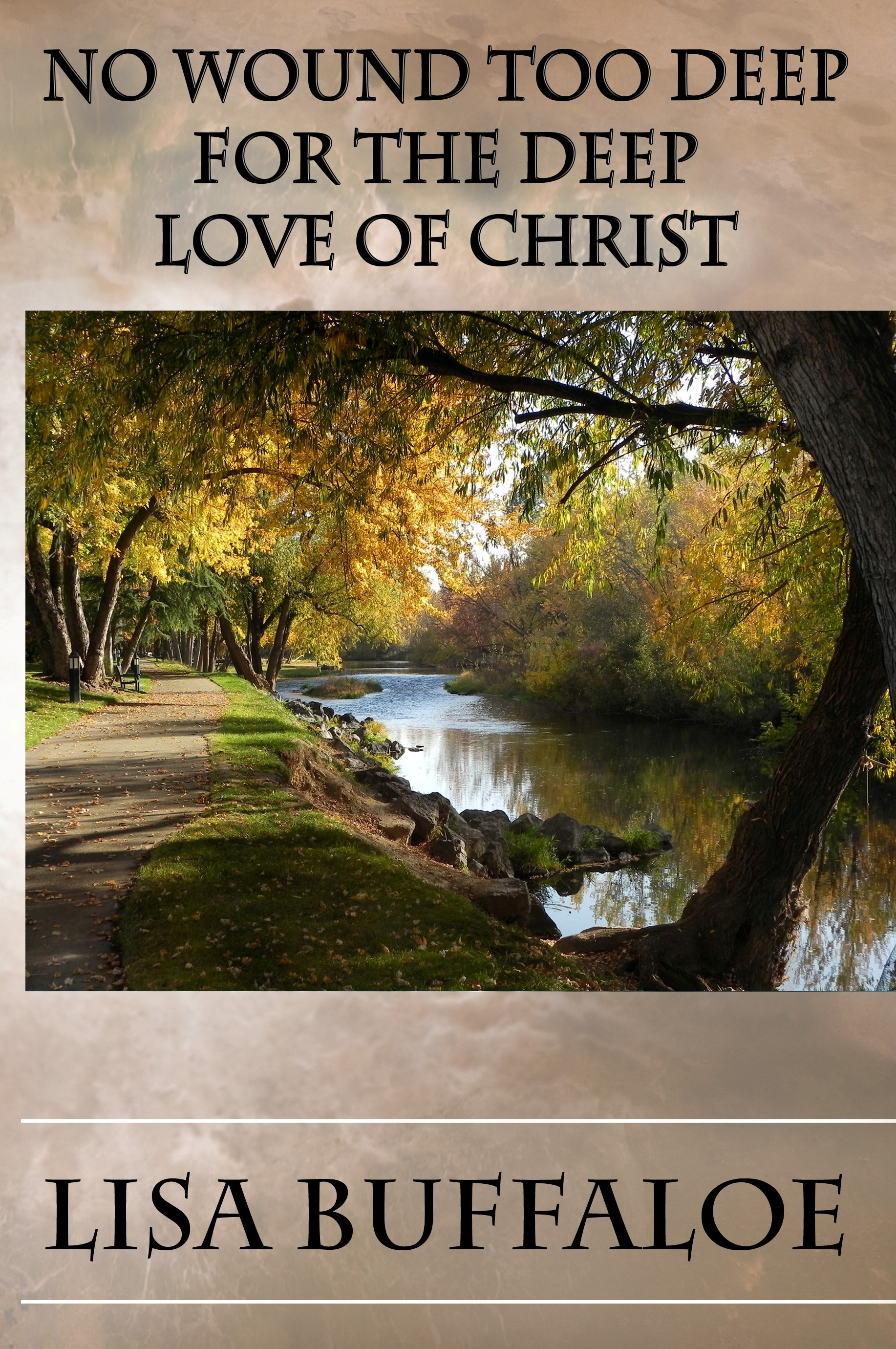 No Wound Too Deep For The Deep Love of Christ by Lisa Buffaloe