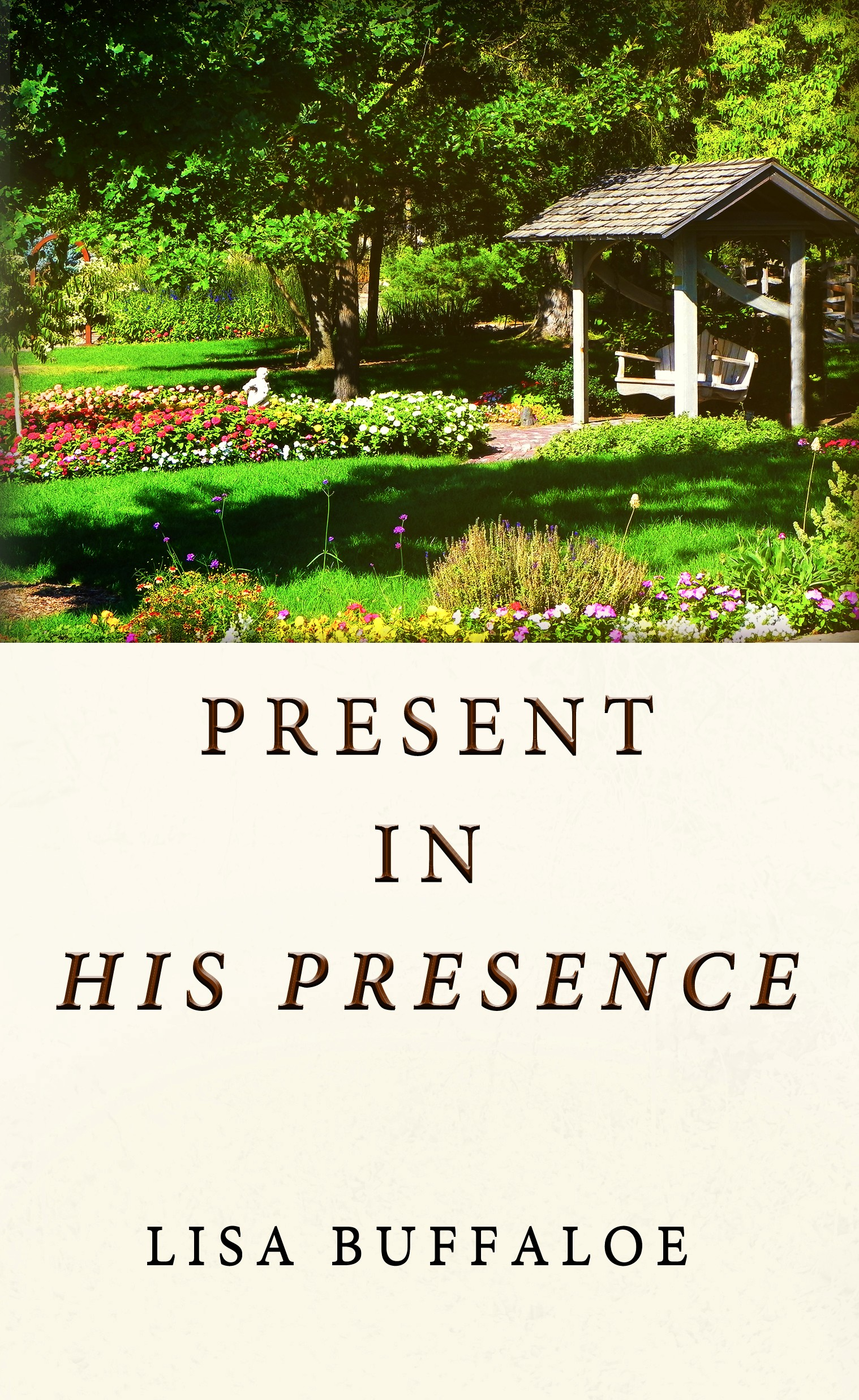 Present in His Presence by Lisa Buffaloe
