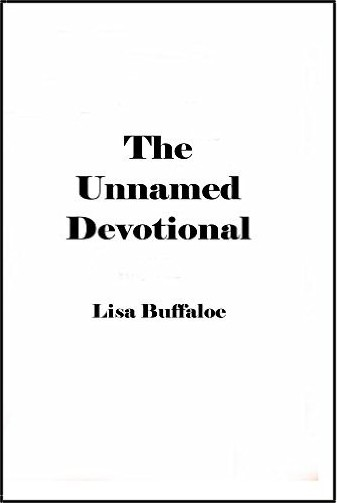 The Unnamed Devotional by Lisa Buffaloe