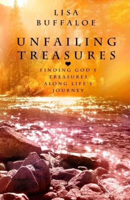 Unfailing Treasures by Lisa Buffaloe